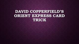 David Copperfield's Orient Express Card Trick