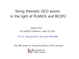 String theoretic QCD  axions       in the light of PLANCK and BICEP2 Kiwoon  Choi