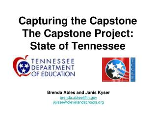 Capturing the Capstone The Capstone Project:  State of Tennessee