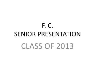 F. C. SENIOR PRESENTATION