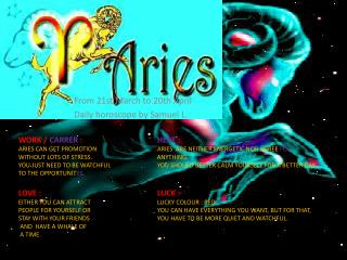 From  21st March to 20th April Daily horoscope by Samuel  L.