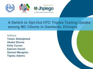 A  Switch to  Opt-Out HTC  Triples Testing Uptake among MC Clients in Gambella, Ethiopia