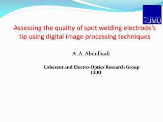 Assessing the quality of spot welding electrode's tip using digital image processing techniques