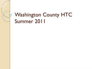 Washington County HTC Summer 2011