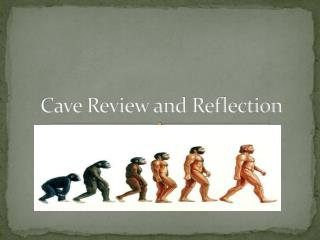 Cave Review and Reflection
