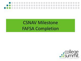 CSNAV Milestone FAFSA Completion