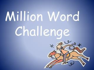 Million Word Challenge