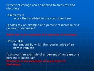 Percent  of change can be applied to sales tax and discounts.  Sales tax is