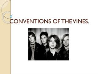 CONVENTIONS OF THE VINES.