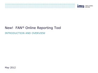 New!  FAN ®  Online Reporting Tool
