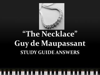 """""""The Necklace""""  Guy de Maupassant"""