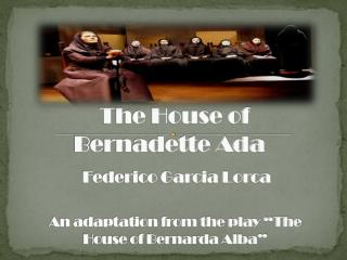 The House of Bernadette Ada