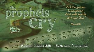 Rooted Leadership – Ezra and Nehemiah