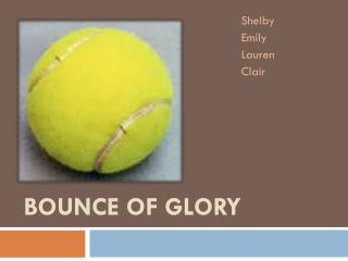 Bounce of Glory