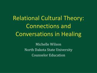 Relational Cultural Theory: Connections and Conversations in Healing
