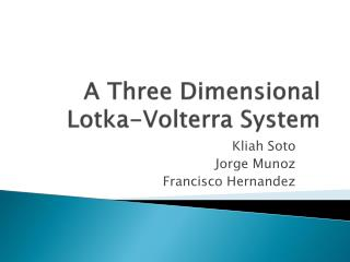 A Three Dimensional  Lotka-Volterra  System