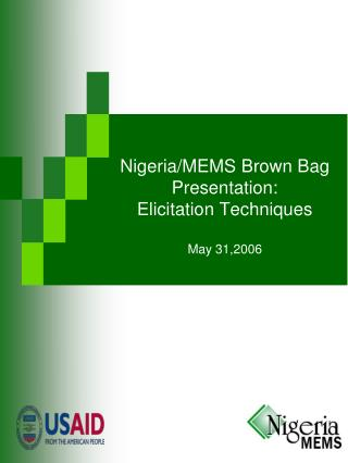 Nigeria/MEMS Brown Bag Presentation: Elicitation Techniques May 31,2006
