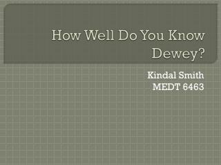 Do you know Dewey