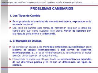Hern n L pez A ez. Problemas Econ micos de Venezuela. Problemas Fiscales, Monetarios y Cambiarios                      1