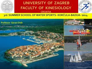 UNIVERSITY  OF  ZAGREB FACULTY  OF  KINESIOLOGY CROATIA