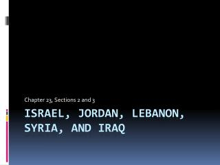 Israel, Jordan, Lebanon, Syria, and Iraq