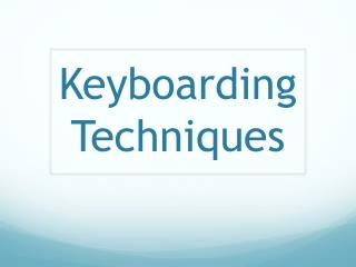 Keyboarding Techniques