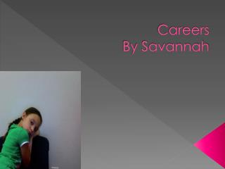 Careers By  Savannah