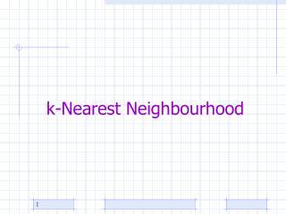 k-Nearest Neighbourhood