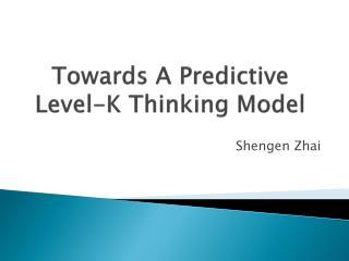 Towards A Predictive Level-K Thinking Model