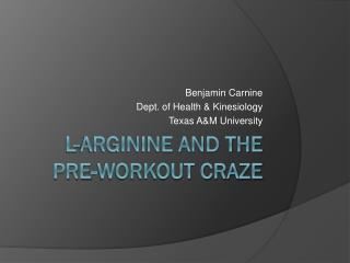 L-Arginine and the pre-workout craze