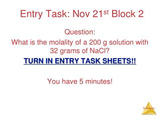 Entry Task: Nov 21 st  Block 2
