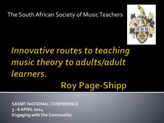 Innovative  routes to teaching music theory to adults/adult learners.  Roy Page-Shipp