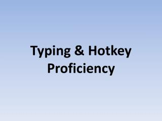 Typing & Hotkey Proficiency