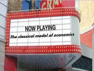 The classical model of economics