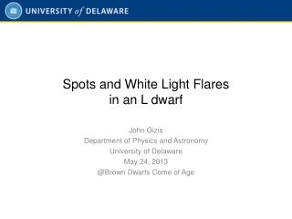 Spots and White Light  Flares  in  an  L dwarf