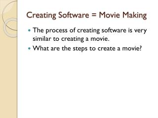 Creating Software = Movie Making