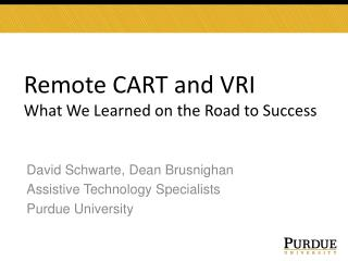 Remote CART and VRI What We Learned on the Road to Success