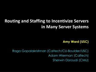 Routing and Staffing to Incentivize Servers i n Many Server Systems