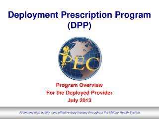Deployment Prescription Program (DPP)
