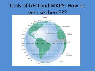 Tools of GEO and MAPS: How do we use them???