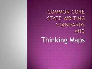 Common Core State Writing Standards  AND