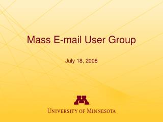 Mass E-mail User Group July 18, 2008