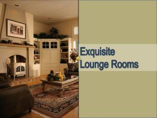Exquisite  Lounge Rooms