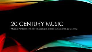 20 Century Music
