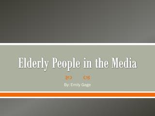 Elderly People in the Media