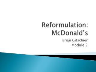 Reformulation: McDonald's