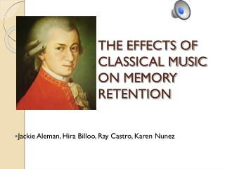 THE EFFECTS OF CLASSICAL MUSIC ON MEMORY RETENTION