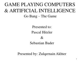 GAME PLAYING COMPUTERS  ARTIFICIAL INTELLIGENCE