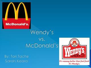 Wendy�s  vs. McDonald�s