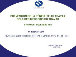 PRÉVENTION DE LA PÉNIBILITÉ AU TRAVAIL  RÔLE DES MÉDECINS DU TRAVAIL SITUATION - DECEMBRE 2011